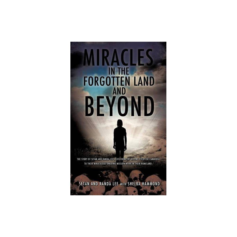 Miracles In The Forgotten Land And Beyond By Setan Lee Randa Lee Paperback