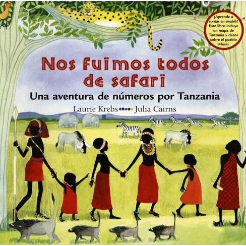 Nos Fuimos Todos de Safari - by  Laurie Krebs (Paperback) - image 1 of 1