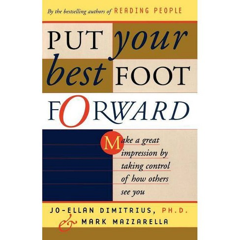Put Your Best Foot Forward - by  Jo-Ellan Dimitrius & Mark Mazzarella (Paperback) - image 1 of 1
