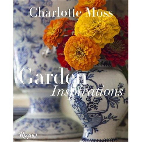 Garden Inspirations - by  Charlotte Moss (Hardcover) - image 1 of 1