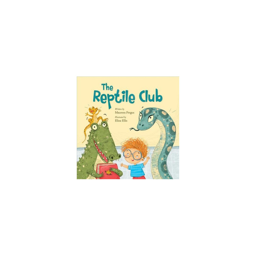 Reptile Club - by Maureen Fergus (Hardcover)
