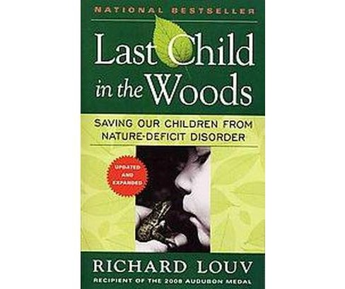 Last Child in the Woods (Paperback) by Richard Louv - image 1 of 1