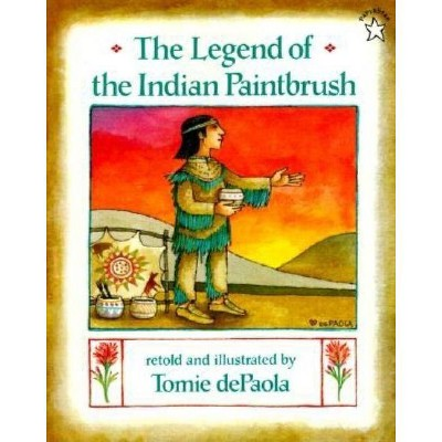 The Legend of the Indian Paintbrush - by  Tomie dePaola (Paperback)