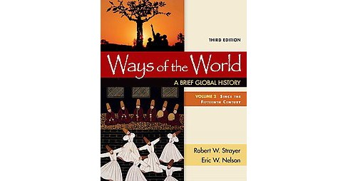 Ways of the World : A Brief Global History: Since the Fifteenth Century (Vol 2) (Paperback) (Robert W. - image 1 of 1