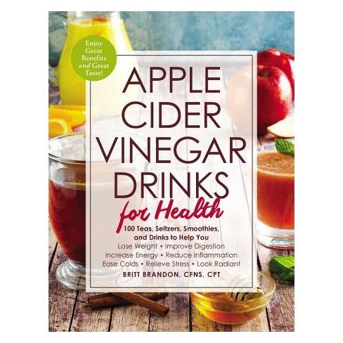 Apple Cider Vinegar Drinks For Health 100 Refreshing Recipe