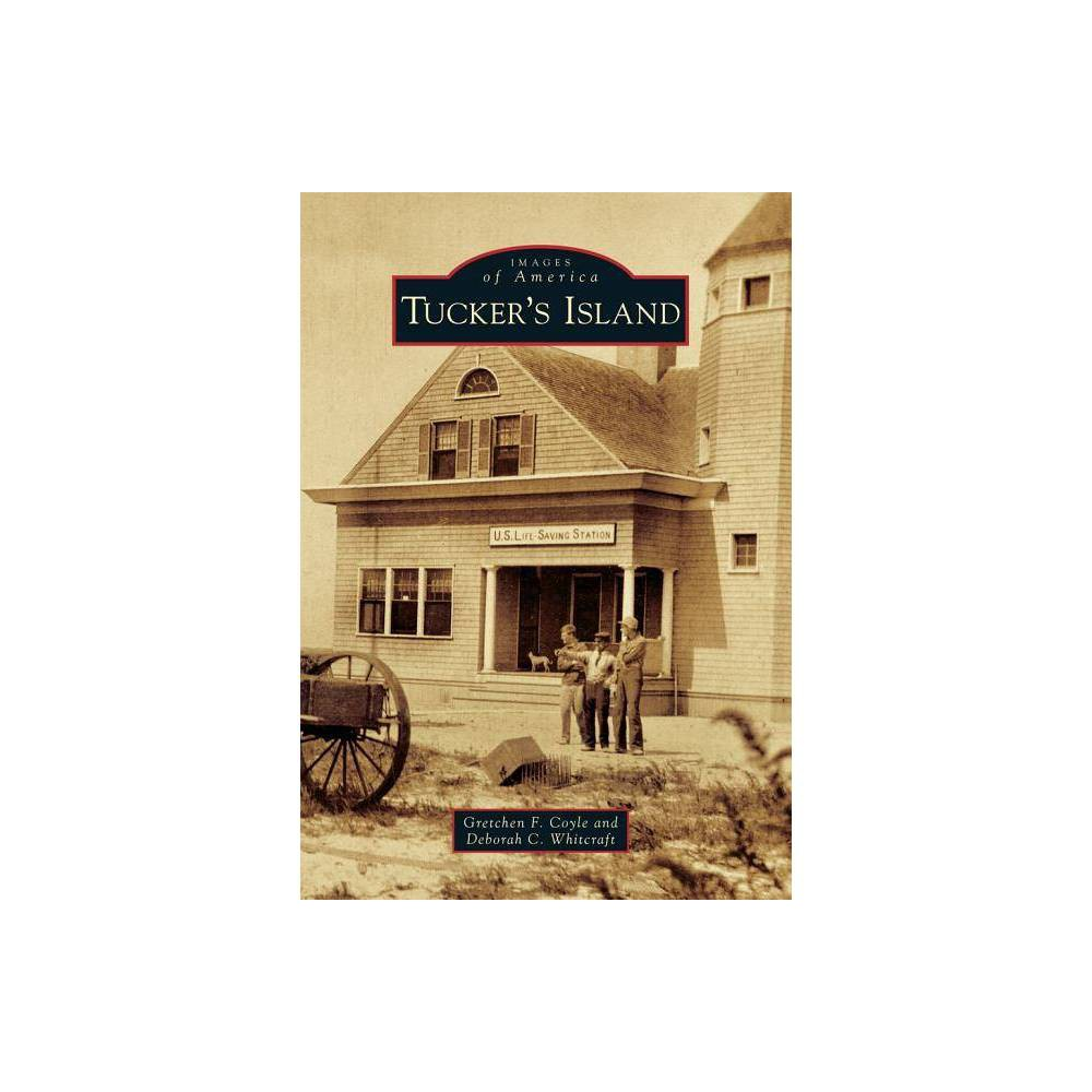 Tucker S Island Images Of America By Gretchen F Coyle Deborah C Whitcraft Paperback