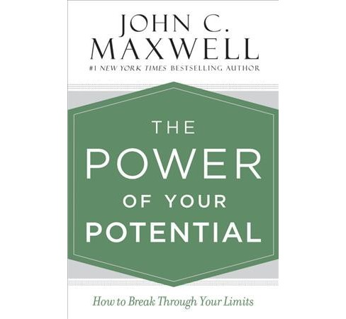 Power of Your Potential : How to Break Through Your Limits - Unabridged by John C. Maxwell (CD/Spoken - image 1 of 1