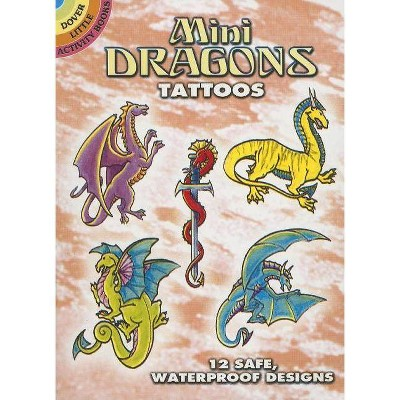 Mini Dragons Tattoos - (Dover Little Activity Books) by  Christy Shaffer (Mixed Media Product)