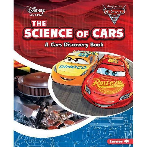 The Science of Cars - (Disney Learning Discovery Books) by  Larry Heiman (Hardcover) - image 1 of 1