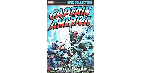 Captain America Epic Collection 12014 : Captain America Lives Again (Paperback) (Stan Lee) - image 1 of 1