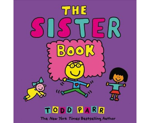 Sister Book -  by Todd Parr (School And Library) - image 1 of 1