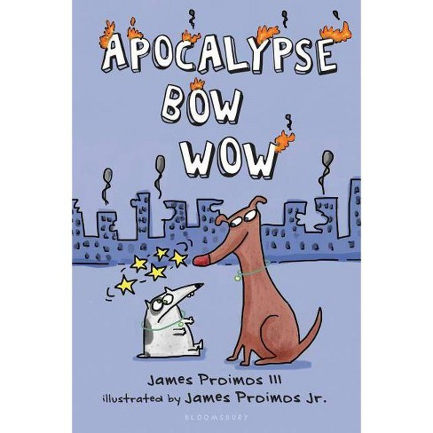 Apocalypse Bow Wow - by  James Proimos (Paperback) - image 1 of 1
