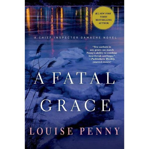 A Fatal Grace - (Chief Inspector Gamache Novels) by  Louise Penny (Paperback) - image 1 of 1