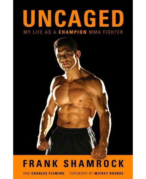 Uncaged : My Life As a Champion MMA Fighter (Paperback) (Frank Shamrock) - image 1 of 1