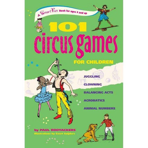 101 Circus Games for Children - (SmartFun Books) by  Paul Rooyackers (Paperback) - image 1 of 1