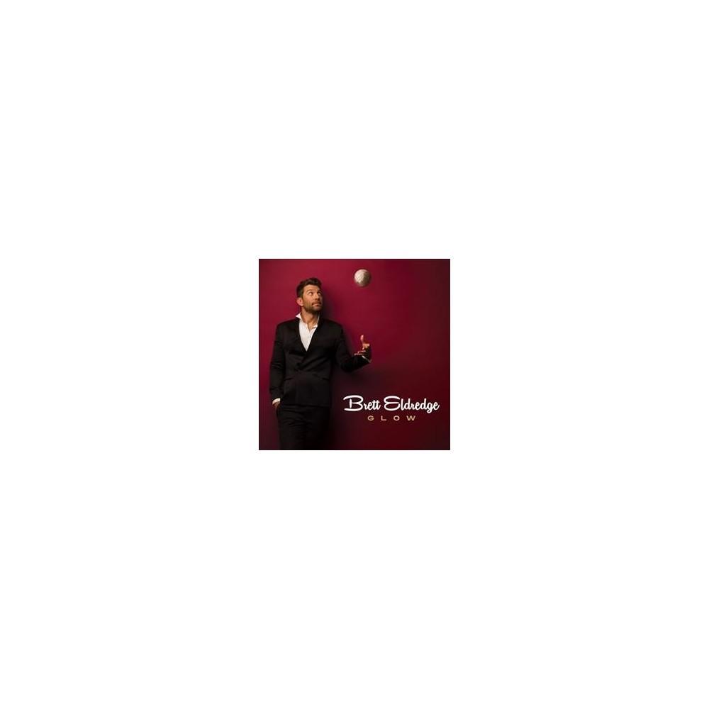Brett Eldredge - Glow (Vinyl)