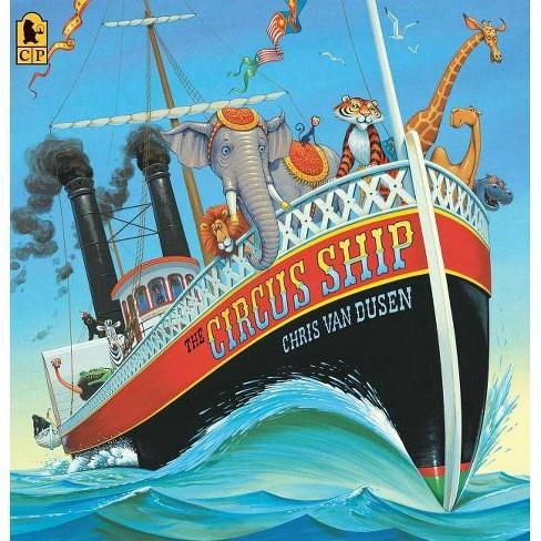 The Circus Ship - (Candlewick Press Big Book) by  Chris Van Dusen (Paperback) - image 1 of 1