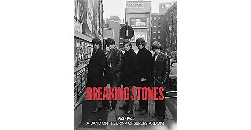 Breaking Stones : 1963-1965: A Band on the Brink of Superstardom (Hardcover) - image 1 of 1