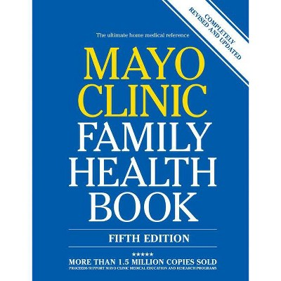 Mayo Clinic Family Health Book - 5th Edition by  Scott C Litin M D (Hardcover)