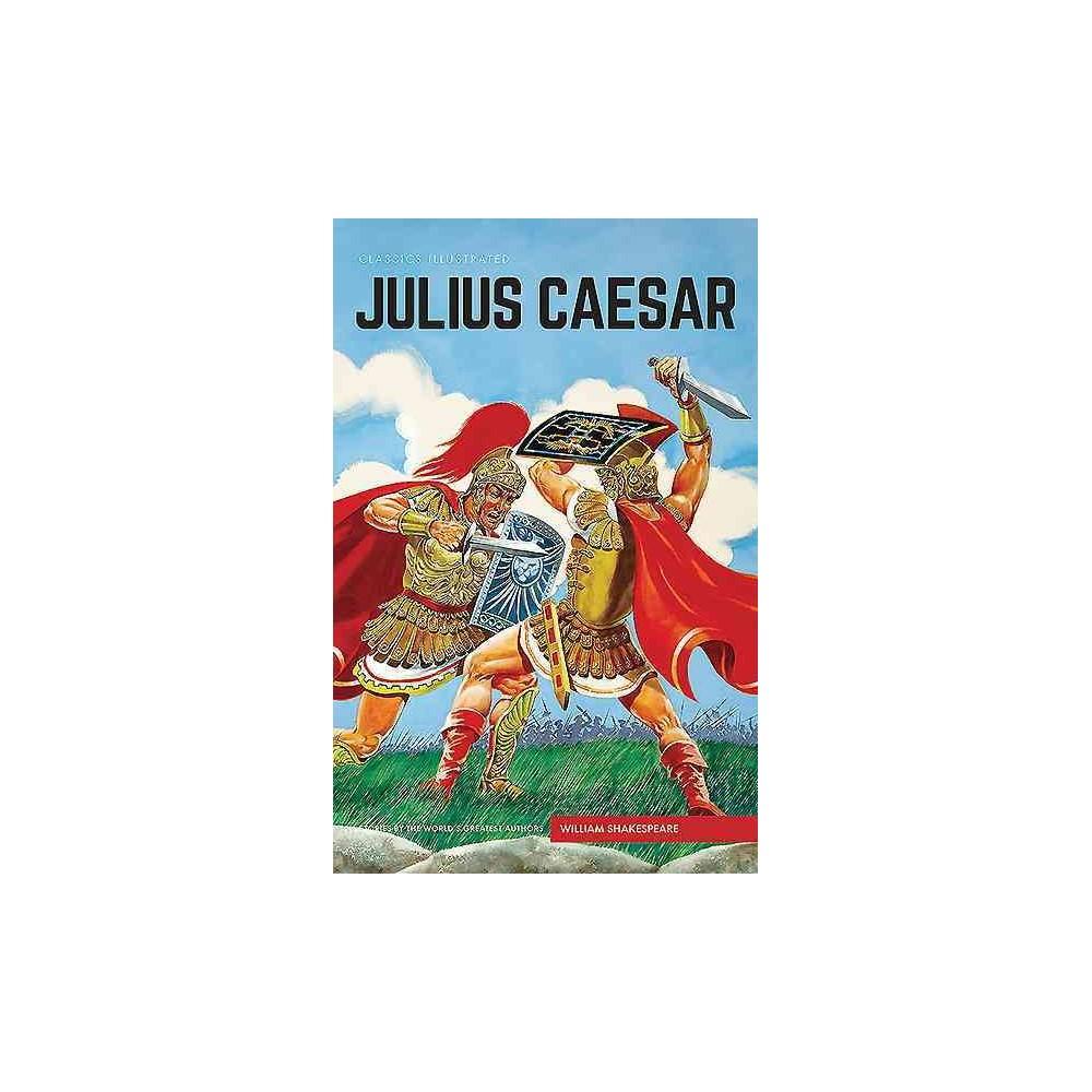 Classics Illustrated : Julius Caesar - by William Shakespeare (Hardcover)