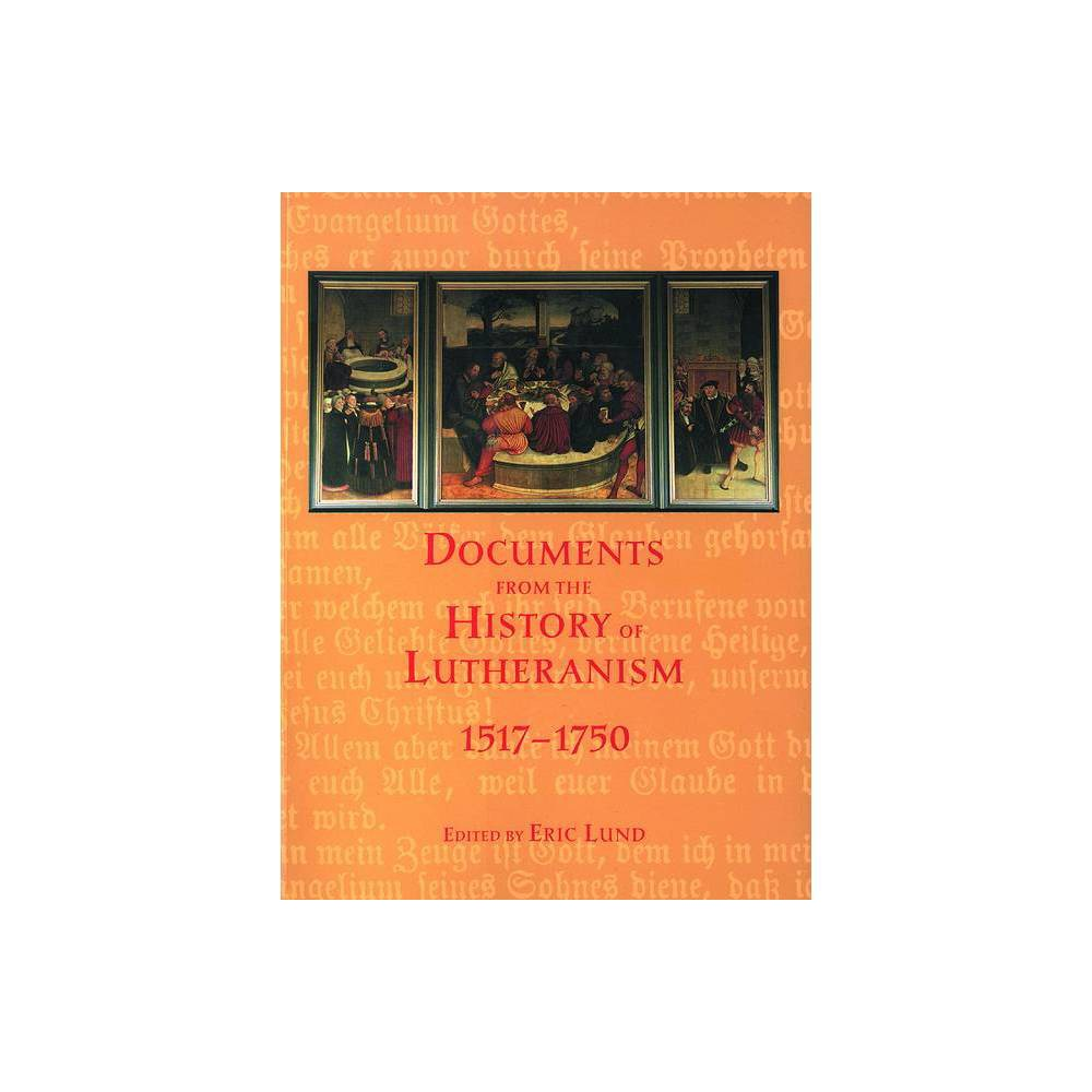 Documents History Lutheranism By Eric Lund Paperback
