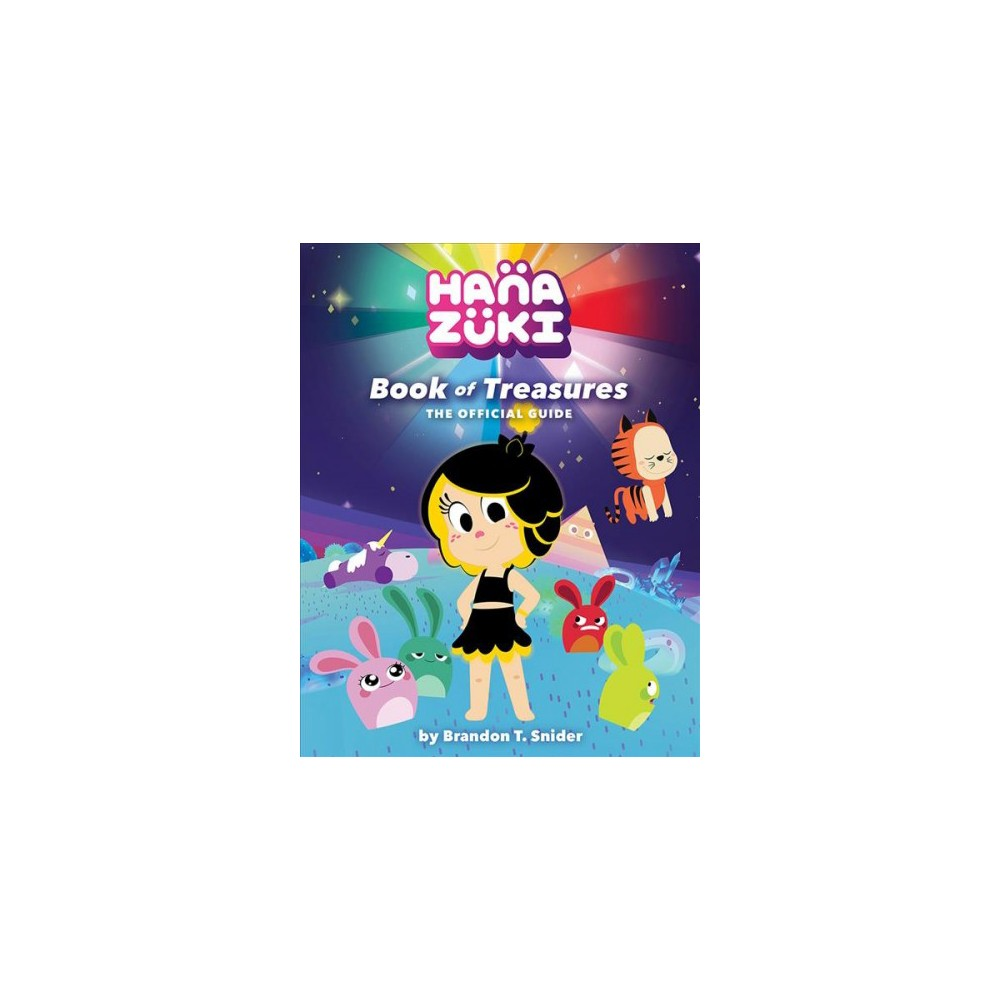 Hanazuki : Book of Treasures; the Official Guide - by Brandon T. Snider (Hardcover)