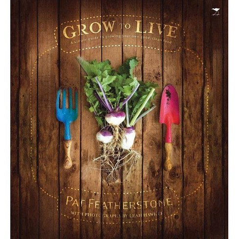 Grow to Live - by  Pat Featherstone (Paperback) - image 1 of 1
