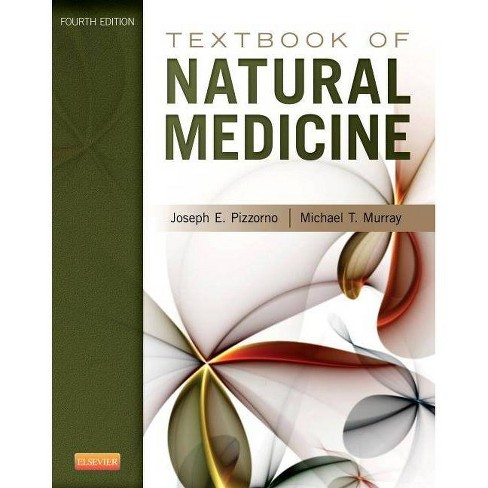 Textbook of Natural Medicine - 4 Edition by  Joseph E Pizzorno & Michael T Murray (Hardcover) - image 1 of 1