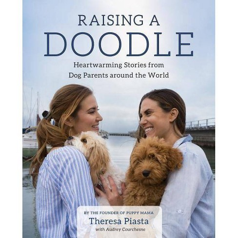 Raising a Doodle - by  Theresa Piasta & Audrey Courchesne (Paperback) - image 1 of 1