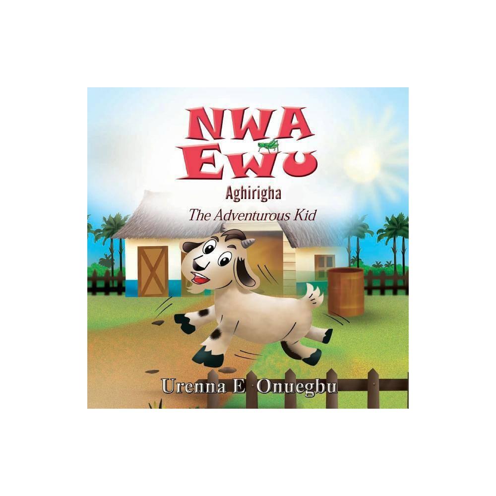 Nwa Ewu Agh 7883 R 7883 Gha By Onuegbu E Urenna Paperback