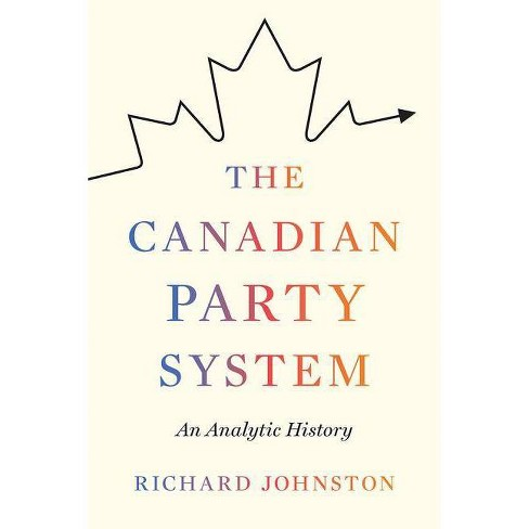 The Canadian Party System - by  Richard Johnston (Paperback) - image 1 of 1