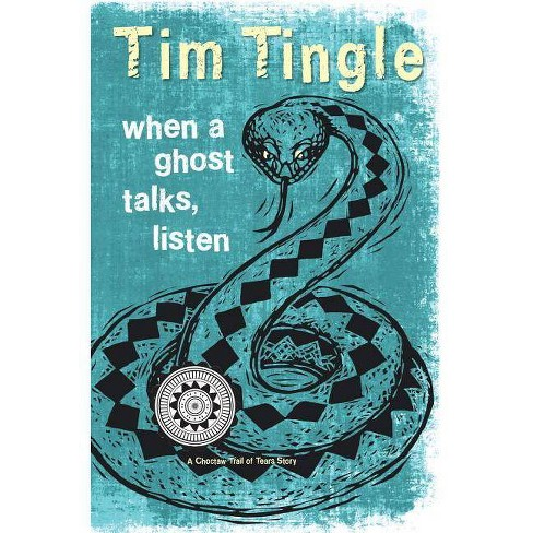 When a Ghost Talks, Listen - (How I Became a Ghost) by  Tim Tingle (Hardcover) - image 1 of 1