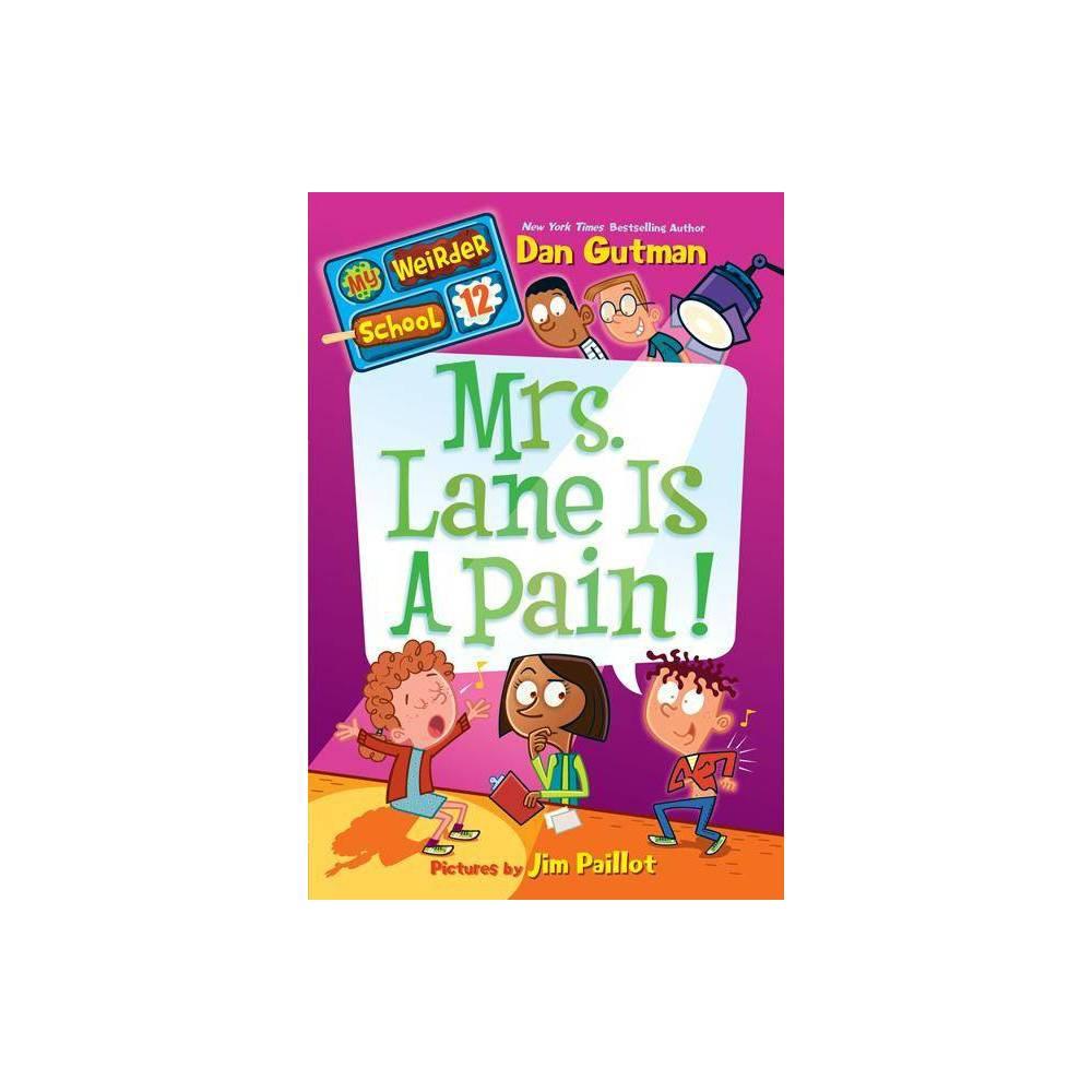 Mrs Lane Is A Pain My Weirder School By Dan Gutman Paperback