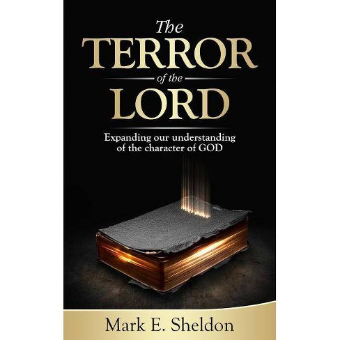 The Terror of the Lord - by  Mark E Sheldon (Paperback) - image 1 of 1