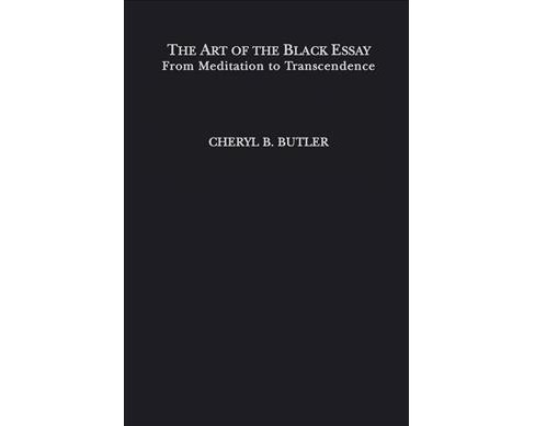 Art of the Black Essay -  Reprint by Cheryl Butler (Paperback) - image 1 of 1