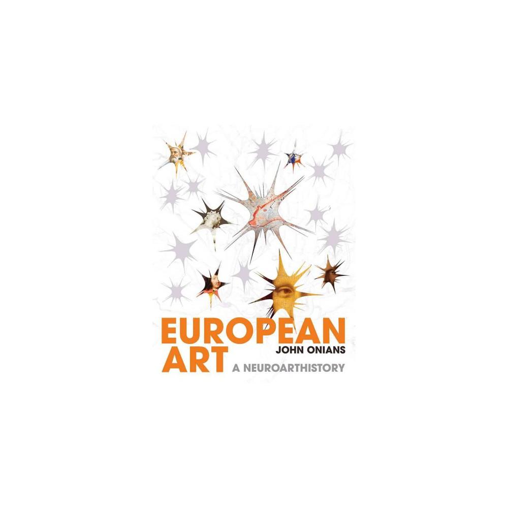 European Art : A Neuroarthistory (Hardcover) (John Onians)