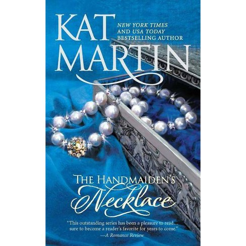 The Handmaiden's Necklace (Reissue) (Paperback) by Kat Martin - image 1 of 1