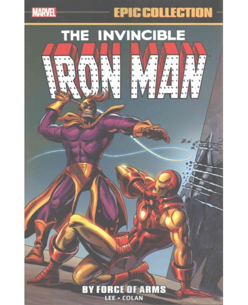 Iron Man Epic Collection 2 : By Force of Arms (Paperback) (Stan Lee & Roy Thomas & Archie Goodwin) - image 1 of 1