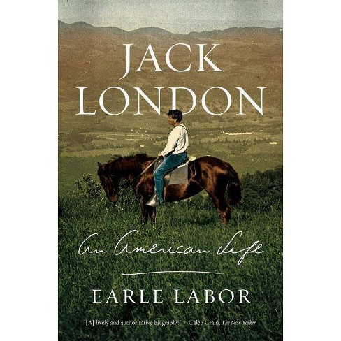 Jack London: An American Life - by  Earle Labor (Paperback) - image 1 of 1