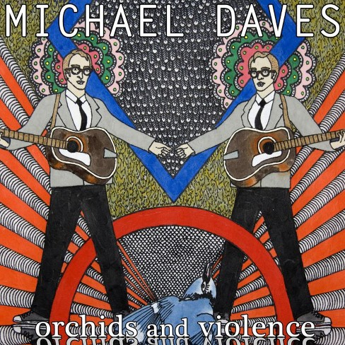 Michael daves - Orchids and violence (CD) - image 1 of 1