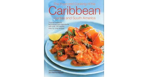 Food and Cooking of the Caribbean, Central and South America : Tropical Traditions, Techniques and - image 1 of 1
