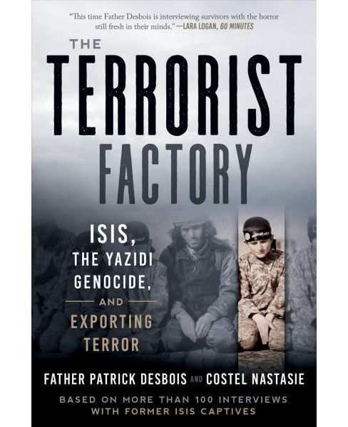 Terrorist Factory : Isis, the Yazidi Genocide, and Exporting Terror -  (Hardcover) - image 1 of 1