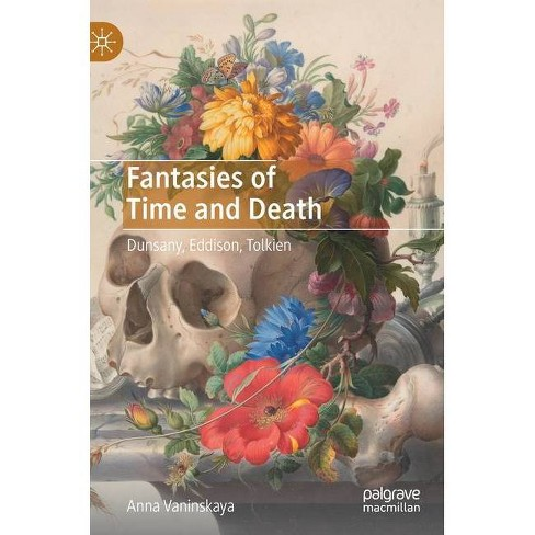 Fantasies of Time and Death - by  Anna Vaninskaya (Hardcover) - image 1 of 1
