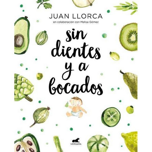 Sin Dientes Y a Bocados / Toothless and by the Mouthful - by  Juan Llorca (Paperback) - image 1 of 1