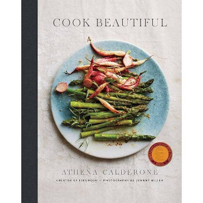 Cook Beautiful - by Athena Calderone (Hardcover)