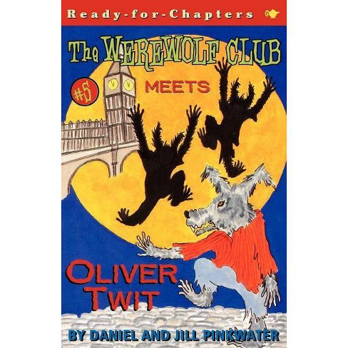 Meets Oliver Twit - (Werewolf Club Ready for Chapters (Paperback)) by  Daniel Manus Pinkwater - image 1 of 1