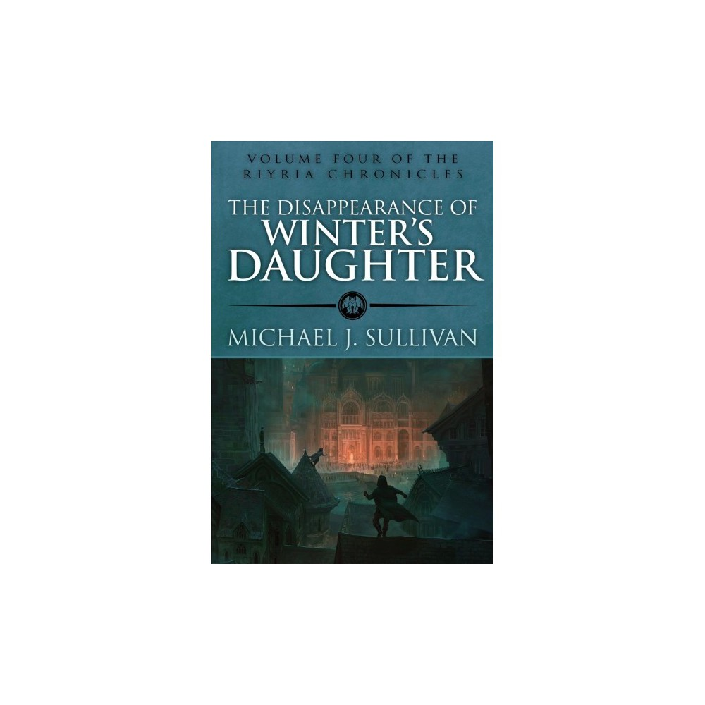 Disppearance of Winter's Daughter - (Riyria Chronicles) by Michael J. Sullivan (Hardcover)