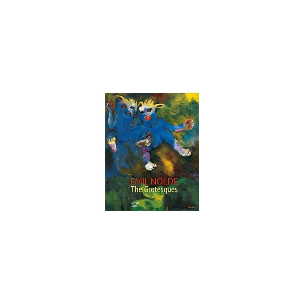 Emil Nolde : The Grotesques (Hardcover) (Caroline Dieterich & Daniel J. Schreiber)