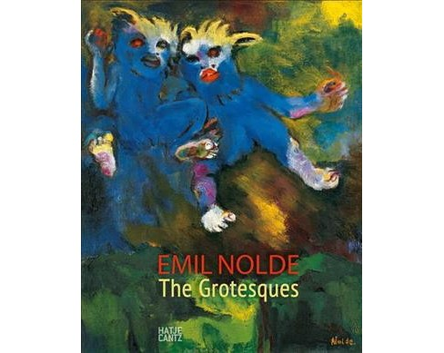 Emil Nolde : The Grotesques (Hardcover) (Caroline Dieterich & Daniel J. Schreiber) - image 1 of 1