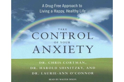 Take Control of Your Anxiety : A Drug-Free Approach to Living a Happy, Healthy Life (Unabridged) - image 1 of 1